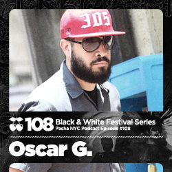 2011-07-12 - Oscar G - Pacha NYC Podcast 108 (Black And White Series).jpg