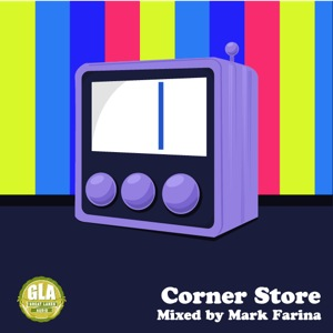 2012-09-09 - Mark Farina - Corner Store (GLA Podcast 33).jpg