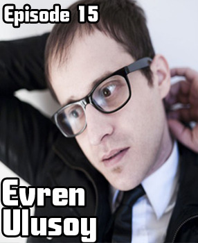 2011-11-19 - Evren Ulusoy - LowLife Podcast Episode 15.jpg