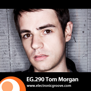 2012-04-09 - Tom Morgan - Electronic Groove Podcast (EG.290).jpg