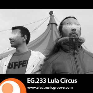2011-09-30 - Lula Circus - Electronic Groove Podcast (EG.233).jpg