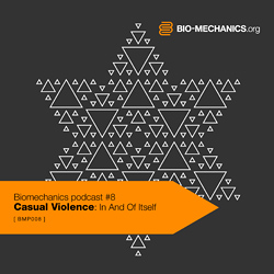 2010-12-23 - Casual Violence - Biomechanics Podcast (BMP008).jpg