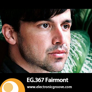 2013-01-22 - Fairmont - Electronic Groove Podcast (EG.367).jpg