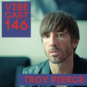 2012-0X - Troy Pierce - Vibecast 146.jpg