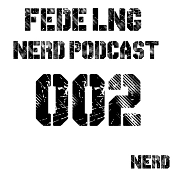 2014-02-19 - Fede Lng - Nerd Records Podcast 002.jpg