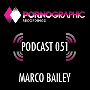 2014-02-13 - Marco Bailey - Pornographic Podcast 051.jpg