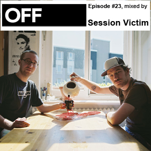 2010-11-08 - Session Victim - OFF Recordings Podcast 23.jpg
