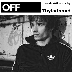 2010-12-06 - Thyladomid - OFF Recordings Podcast 26.jpg