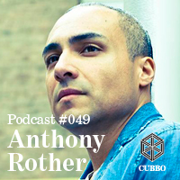 2014-08-07 - Anthony Rother - Cubbo Podcast 049.jpg