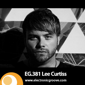 2013-03-21 - Lee Curtiss - Electronic Groove Podcast (EG.379).jpg