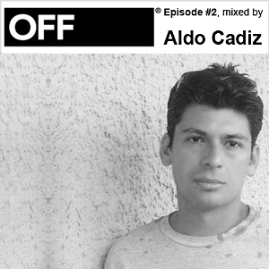 2009-12-29 - Aldo Cadiz - OFF Recordings Podcast 2.jpg