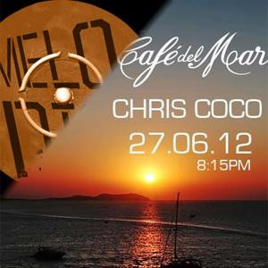 2012-06-27 - Chris Coco @ Cafe Del Mar, Ibiza (Melodica, 2012-07-09).jpg