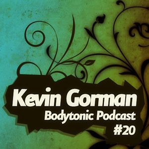 2008-08-27 - Kevin Gorman - Bodytonic Podcast 20.jpg