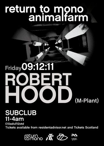 2011-12-09 - Robert Hood @ Return To Mono & Animal Farm, Sub Club.jpg