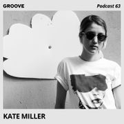2016-07-01 - Kate Miller - Groove Podcast 63.jpg