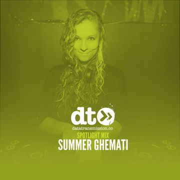 2017-07-07 - Summer Ghemati - Data Transmission Spotlight Mix.jpg