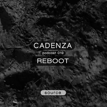 2012-05-09 - Reboot - Cadenza Podcast 019 - Source.jpg