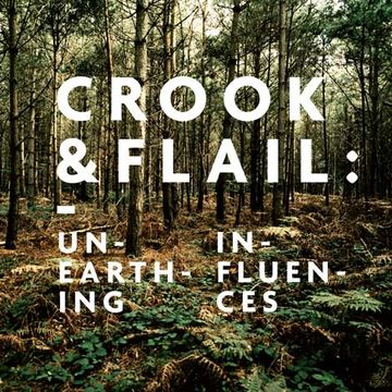 2010-06-22 - Crook & Flail - 'Unearthing' Influences Mix.jpg