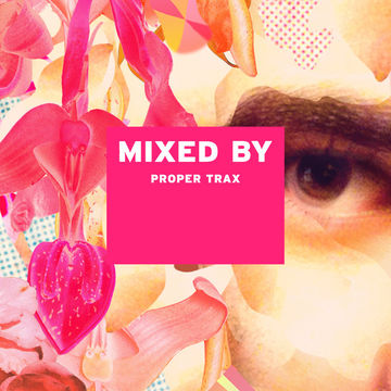 2014-03-03 - Proper Trax - Mixed By.jpg