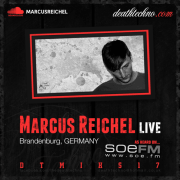 2014-03-07 - Marcus Reichel - Death Techno Mix Series 17.png