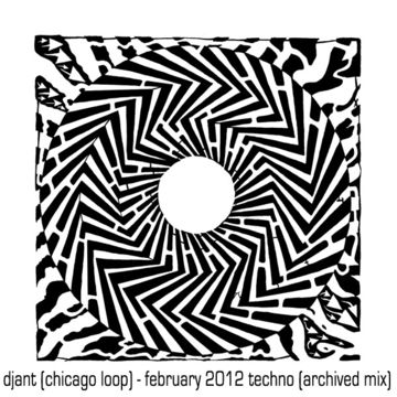2012-02 - DJ ANT (Chicago Loop) - February 2012 Harder Techno (Archived Mix).jpg