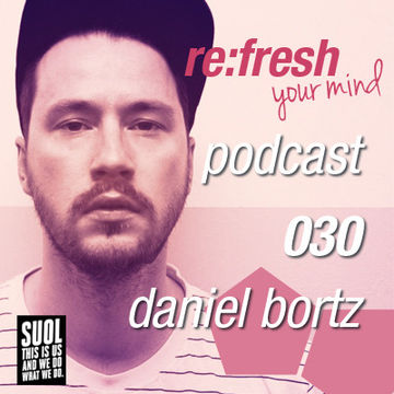 2012-05-21 - Daniel Bortz - ReFresh Music Podcast 30.jpg