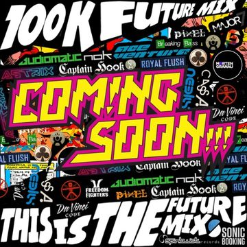 "2014-02-22 - Coming Soon - 100k ""This is the FUTURE"" MIX (Promo Mix).jpg"