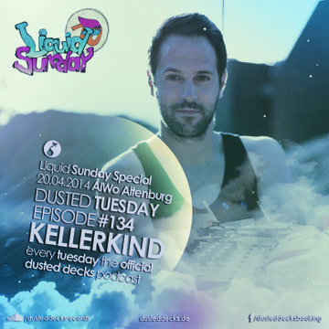 2014-04-15 - Kellerkind - Dusted Tuesday 134 (Liquid Sunday Special).jpg