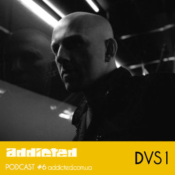 2012-04-16 - DVS1 - Addicted Podcast 6.jpg