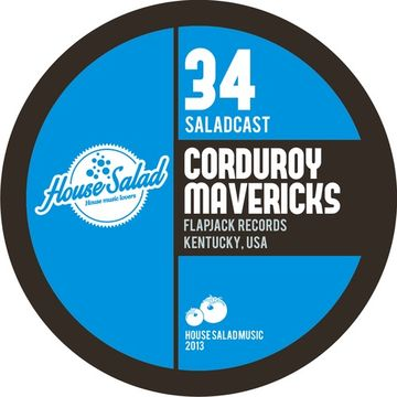 2013-09-17 - Corduroy Mavericks - House Salad Podcast 034.jpg