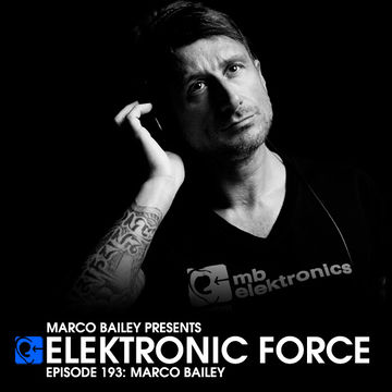 2014-08-21 - Marco Bailey - Elektronic Force Podcast 193.jpg