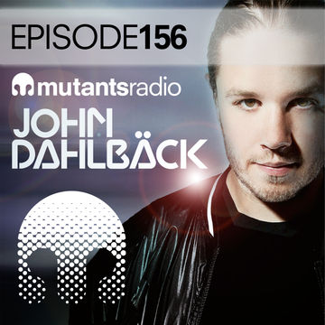 2014-11-28 - John Dahlbäck - Mutants Radio Podcast 156.jpg