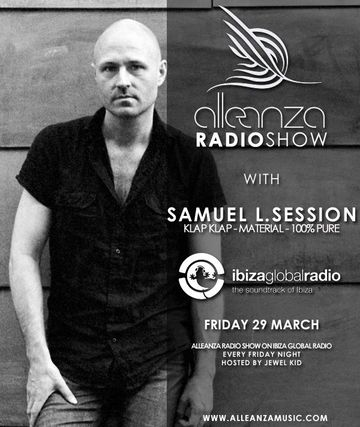 2013-03-29 - Samuel L Session - Alleanza Radio Show 67, Ibiza Global Radio.jpg