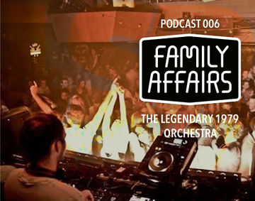 2013-04-13 - The Legendary 1979 Orchestra - Family Affairs Podcast 006.jpg