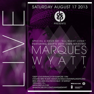 2013-08-17 - Deep Presents Marques Wyatt - All Night Long, King King.jpg