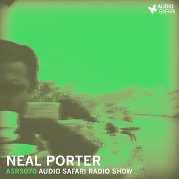 2016-05-02 - Neal Porter - Audio Safari Radio Show 070.jpg