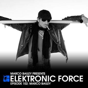2012-11-21 - Marco Bailey - Elektronic Force Podcast 102.jpg