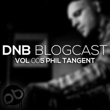 2013-11-22 - Phil Tangent - DnB Blogcast Vol.005.jpg