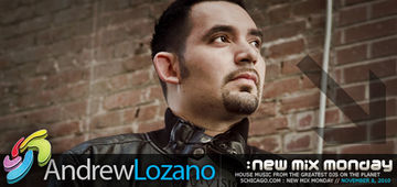 2010-11-208 - Andrew Lozano - New Mix Monday.jpg