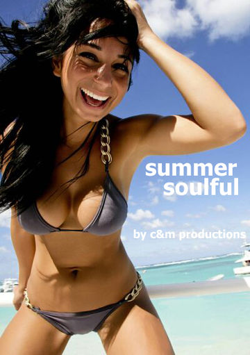 2010-07 - C & M Productions - Summer Soulful (Promo Mix).jpg