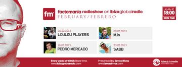 2013-02 - Factomania Radioshow, Ibiza Global Radio.jpg