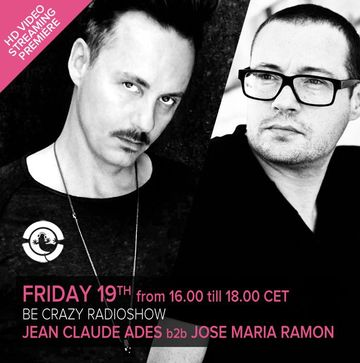 2013-07-19 - Jean Claude Ades b2b Jose Maria Ramon @ Be Crazy Ibiza Radio Show, Ibiza Global Radio.jpg