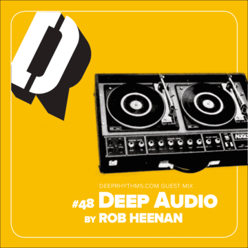 2011-05-29 - Rob Heenan - Deep Audio - Deeprhythms Guest Mix 48.png