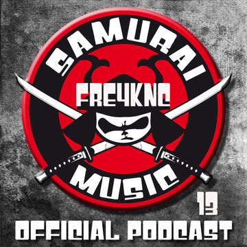 2013-05-28 - Fre4knc - Samurai Music Official Podcast 13.jpg