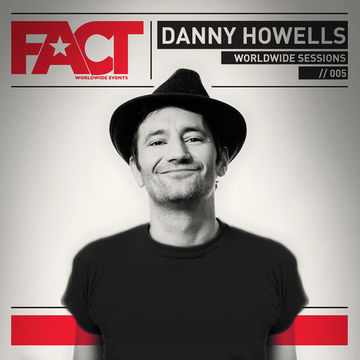 2013-03-18 - Danny Howells - FACT Worldwide Session 005.jpg