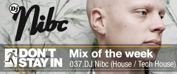 2010-06-02 - DJ Nibc - Don't Stay In Mix Of The Week 037.jpg