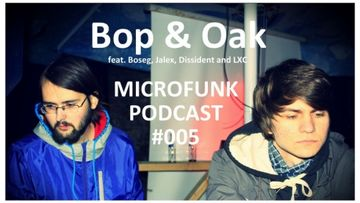 2011-12-16 - Bop & Oak - Microfunk Podcast 005.jpg