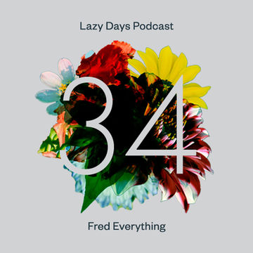 2013-05-21 - Fred Everything - Lazy Days Podcast 34.jpg
