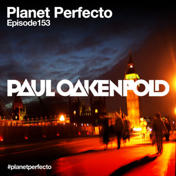 2013-10-07 - Paul Oakenfold - Planet Perfecto 153, DI.FM.jpg