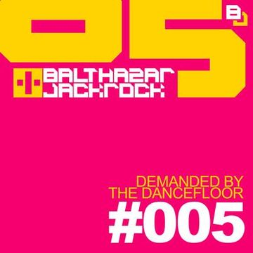 2012-07 - Balthazar & JackRock - Demanded By The Dancefloor 005.jpg